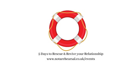 5 Days to Rescue & Revive your Relationship tickets