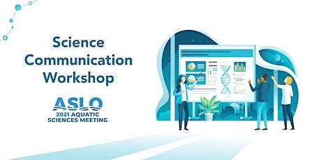 2021 ASLO Science Communication Workshop tickets