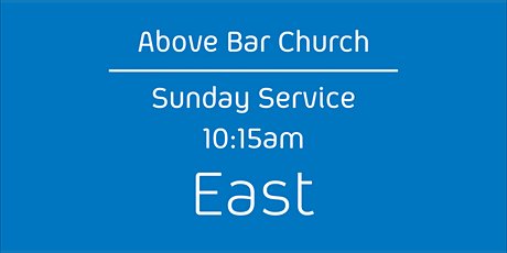 Above Bar Church | East -10:15am, 16th May 2021 Sunday Service tickets