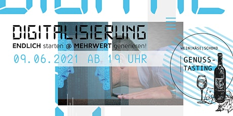 DIGITALISIERUNG - ENDLICH starten @ MEHRWERT generieren! Tickets