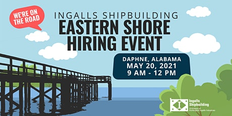 Ingalls Shipbuilding Eastern Shore Hiring Event (Daphne, Alabama) tickets