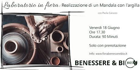Laboratorio in fiera Benessere & Bio:Creazione di un Mandala con l'argilla biglietti