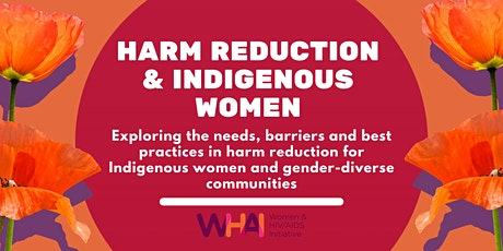 Harm Reduction & Indigenous Women tickets