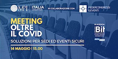 Meeting oltre il Covid: soluzioni per sedi ed eventi sicuri biglietti