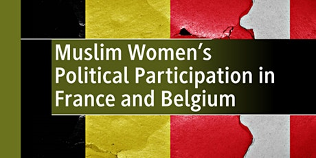 Muslim Women's Political Participation in France and Belgium Book Launch tickets