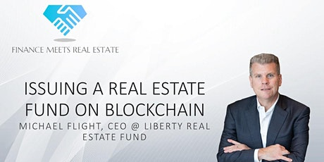 Issuing a Real Estate Fund on Blockchain w/ Michael Flight entradas