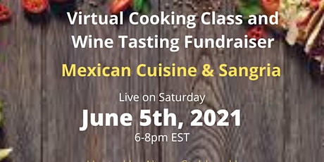 Mexican Cooking Class and Sangria Tasting Fundraiser  (Virtual) tickets
