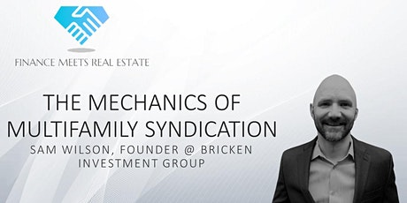 The Mechanics of Multifamily Syndication w/ Sam Wilson Tickets