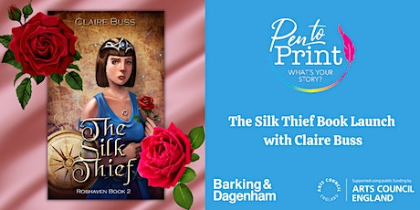 Pen to Print: The Silk Thief Book Launch with Claire Buss tickets