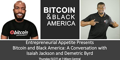 Entrepreneurial Appetite:  A Conversation about Bitcoin & Black America tickets