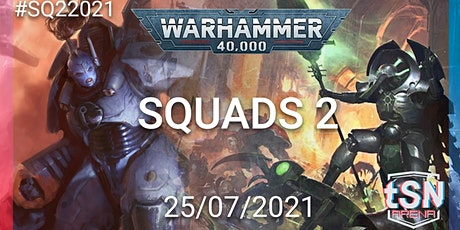 Squads 2 - 40k 4 player 4 team event tickets
