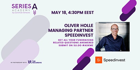 Series A Academy with Oliver Holle, Managing Partner at Speedinvest tickets