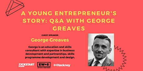 A Young Entrepreneur's Story: Q&A with George Greaves tickets