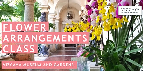 Vizcaya Flower Arrangement Class tickets