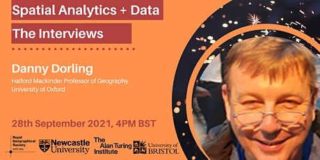 Spatial Analytics + Data: The Interviews: Danny Dorling tickets