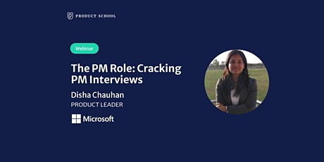 Webinar: The PM Role: Cracking PM Interviews by Microsoft Product Leader tickets