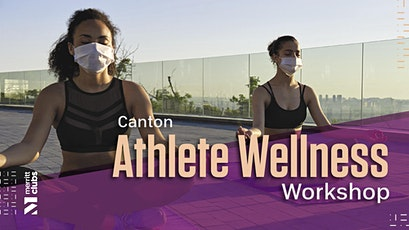 Canton Athlete Wellness Workshop tickets