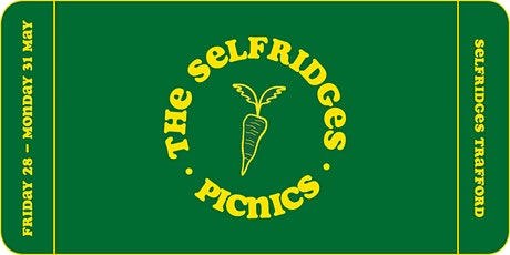 The Selfridges Picnics at Selfridges Trafford tickets