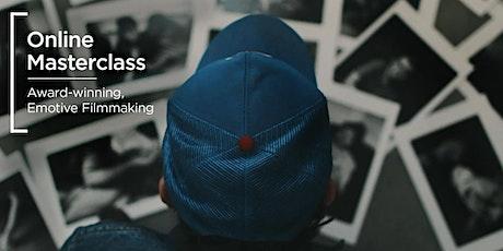 Online Masterclass | Award-winning, Emotive Filmmaking tickets