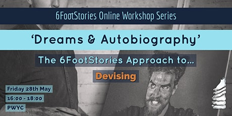 'Dreams & Autobiography': The 6FootStories Approach to Devising biglietti