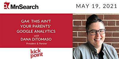 GA4: This Ain't Your Parents' Google Analytics with Dana DiTomaso