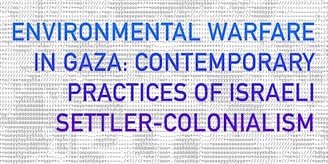 Environmental Warfare in Gaza: Contemporary Israeli Coloniality tickets