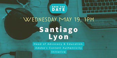 Santiago Lyon, Head of Advocacy and Education for Adobe's Content Authentic tickets