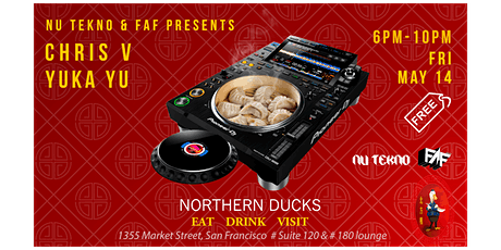NU TEKNO & FAF Present Northern Ducks  EAT DRINK VIBE w  Yuka Yu & Chris V tickets