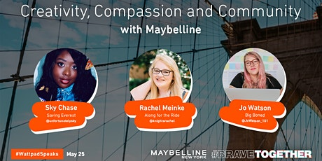 #WattpadSpeaks: Creativity, Compassion & Community with Maybelline tickets