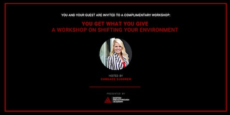 You Get What You Give -  A Workshop of Shifting  your Environment tickets