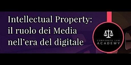INTELLECTUAL PROPERTY: Il Ruolo dei Media nell'Era del Digitale biglietti