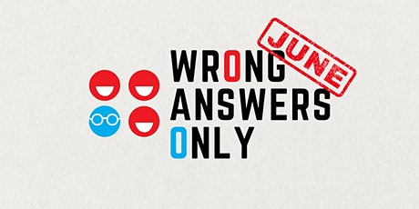 Wrong Answers Only (June) tickets