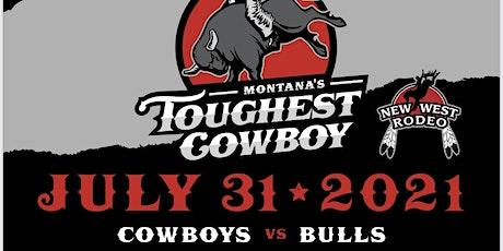 Montana's Toughest Cowboy.  Cowboys vs. Bulls tickets