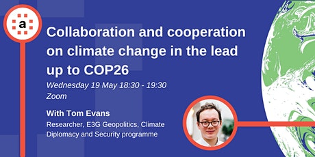 Collaboration and cooperation on climate change in the lead up to COP26 tickets