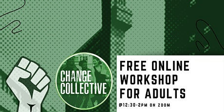 Change Collective, free workshops to boost your power to make change! tickets