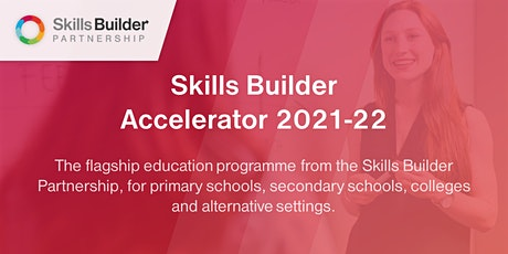 Skills Builder UK Accelerator - Free Information event 21 tickets