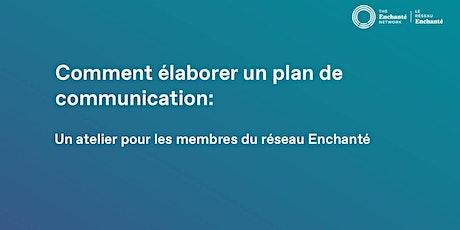Comment élaborer un plan de communication: un atelier pour nos membres billets