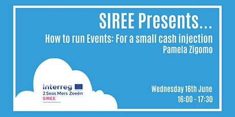 SIREE Presents... How to run an Event: For a Small Cash Injection tickets