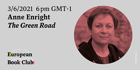 EUNIC Ireland's European Book Club – Anne Enright, The Green Road tickets