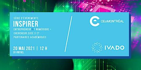SÉRIE INSPIRER : EntrepreneurIAt numérique + Chercheurs et partenaires tickets