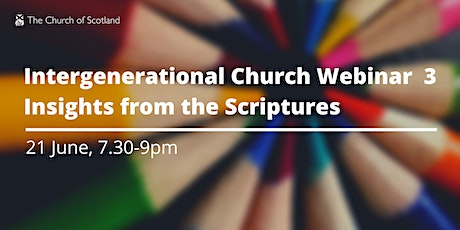 Intergenerational Church 3 - Insights from the Scriptures tickets