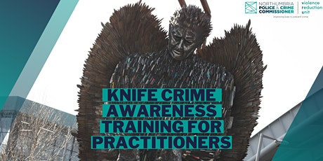 Knife Crime Awareness Training for Practitioners tickets