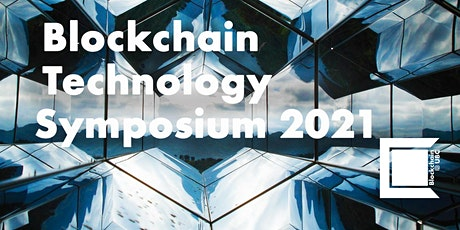 Blockchain Technology Symposium 2021, June 1- 4 tickets