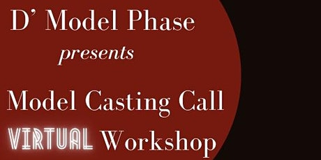 D' Model Phase: Model Casting Call Workshop tickets