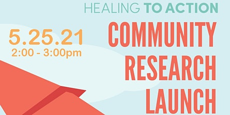 Community Research Launch  - Healing to Action tickets