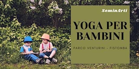 SeminArti: Yoga per Bambini al Parco Fistomba biglietti