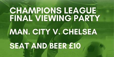 Champions League Final Viewing Party - Manchester City v Chelsea tickets