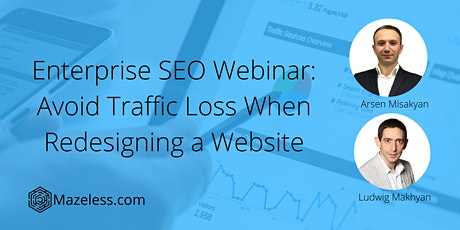 Enterprise SEO Webinar: Avoid Traffic Loss When Redesigning a Website tickets