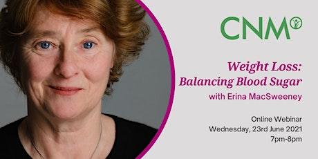 CNM Ireland Health Talk:  Weight Loss  - Balancing Blood Sugar tickets