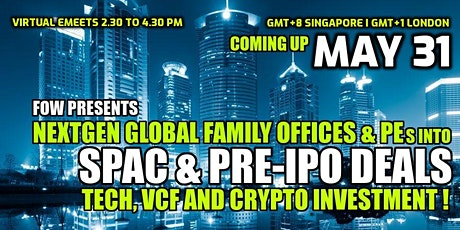NextGen Global Family Offices into SPAC DEALS & CRYPTO INVESTMENT  - Trends tickets